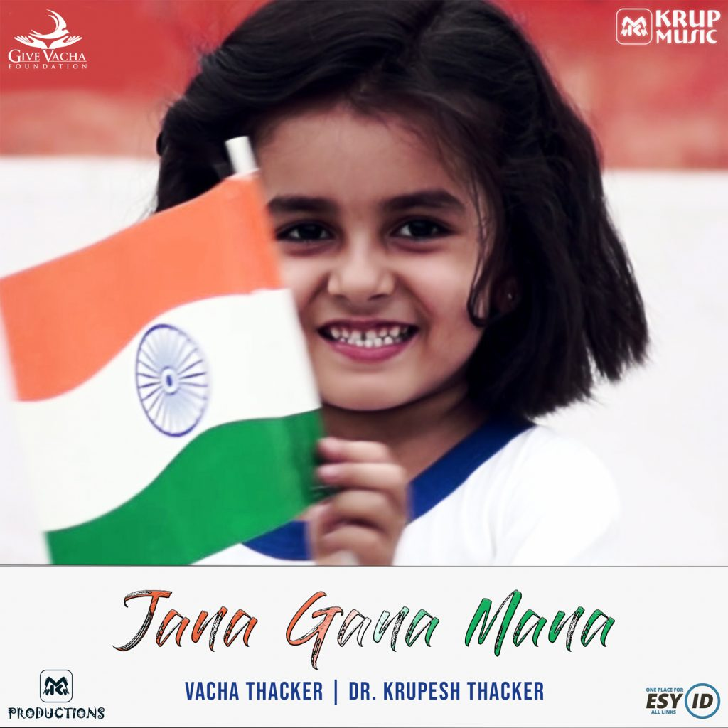 """""""Jana Gana Mana"""" is a Hindi song by Vacha Thacker and Dr. Krupesh Thacker. Released by Krup Music. Give Vacha Foundation is the NGO partner."""