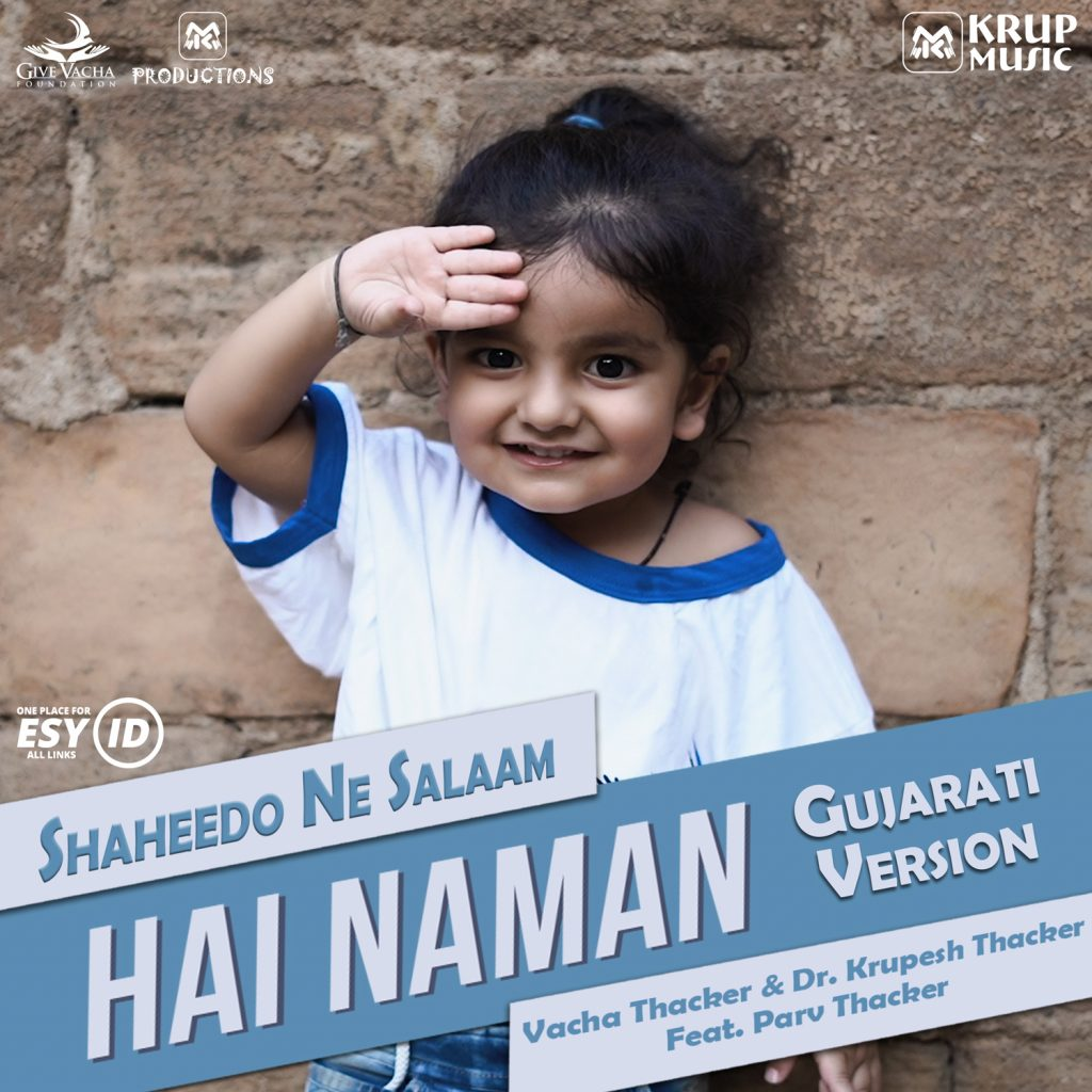 """Hai Naman - Shaheedo Ne Salaam"" is a Gujarati song by Parv Thacker, Vacha Thacker & Dr. Krupesh Thacker. Released by Krup Music."